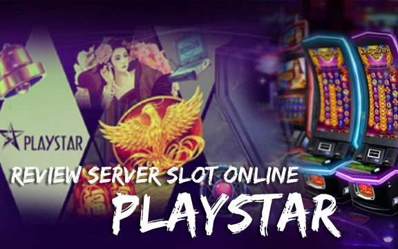 Review Server Slot Online PlayStar